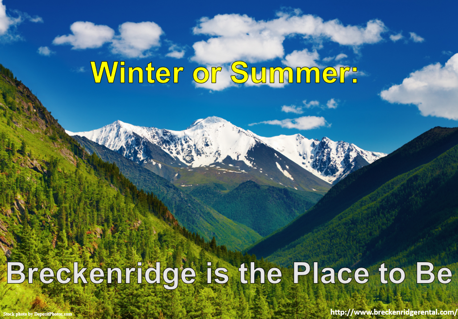 Winter or Summer: Breckenridge is the Place to Be