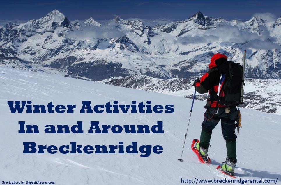 Winter Activities In and Around Breckenridge