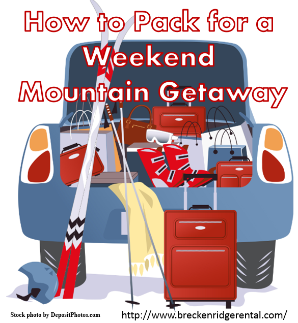 How to Pack for a Weekend Mountain Getaway