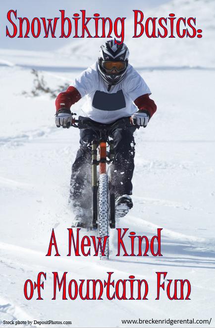 Snowbiking Basics: A New Kind of Mountain Fun