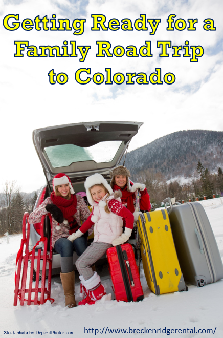 Getting Ready for a Family Road Trip to Colorado