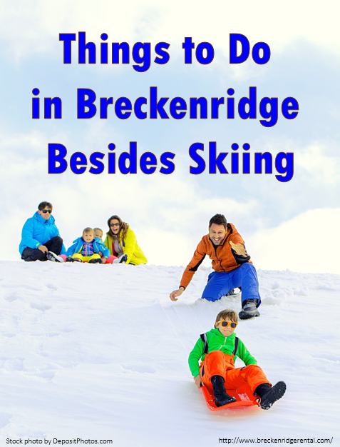 Things to Do in Breckenridge – Besides Skiing
