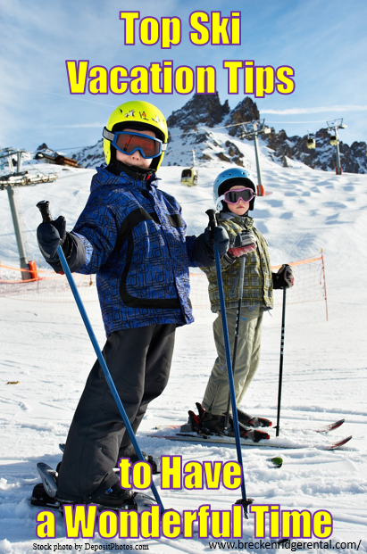 Seven Top Ski Vacation Tips to Have a Wonderful Time